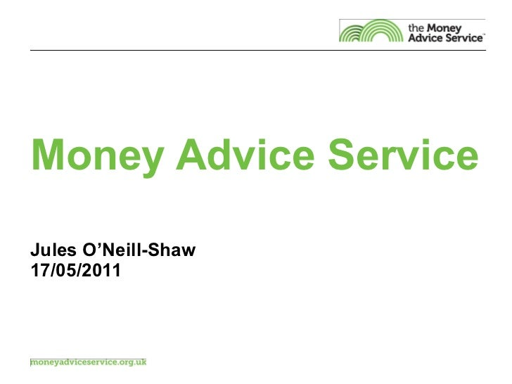 Money Advice Service Jules O'Neill-Shaw 17/05/2011