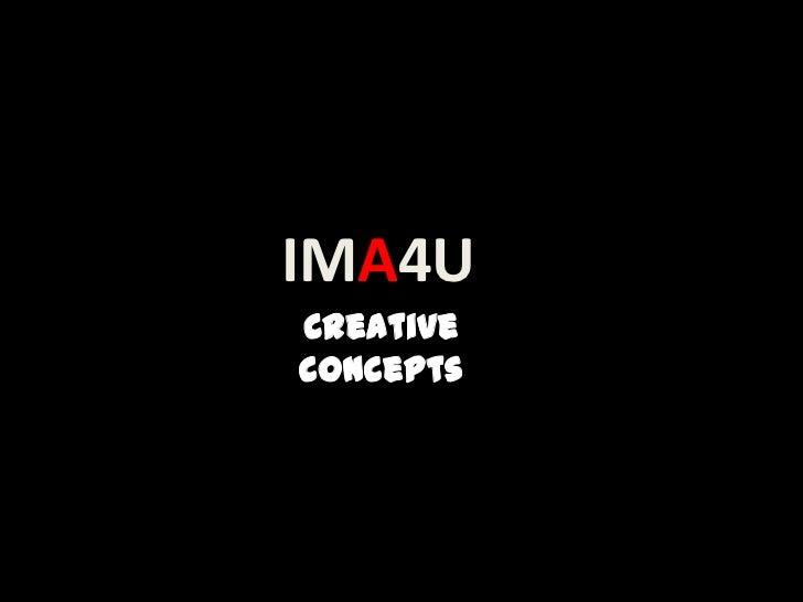 IMA4U<br />Creative concepts<br />
