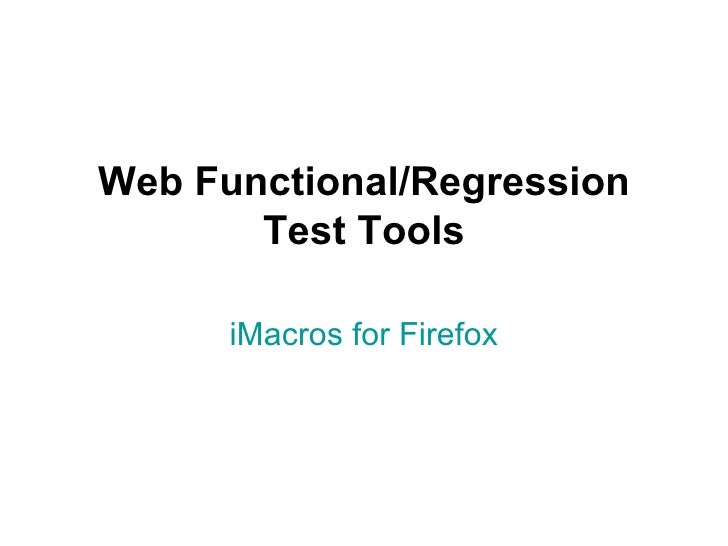 Web Functional/Regression Test Tools iMacros  for  Firefox