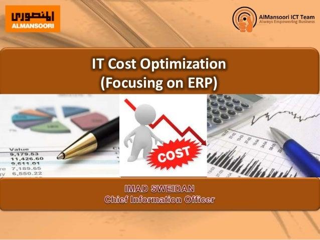 IT Cost Optimization(Focusing on ERP)
