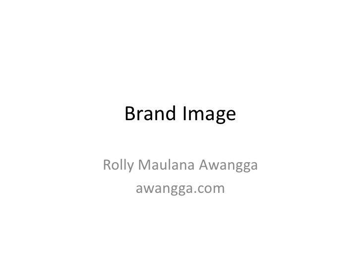 Brand Image  Rolly Maulana Awangga      awangga.com
