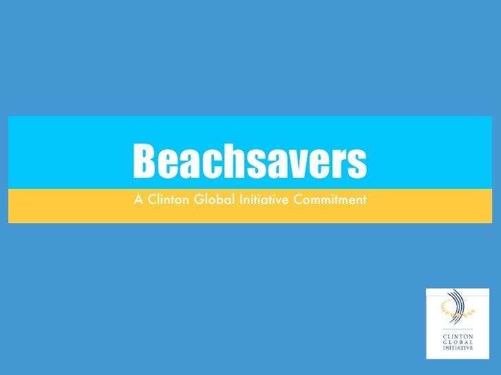 Beachsavers A Clinton Global Initiative Commitment