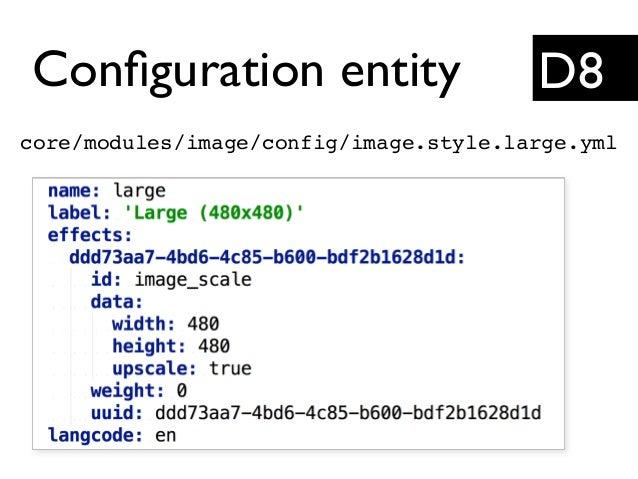 Configuration entity core/modules/image/config/image.style.large.yml D8
