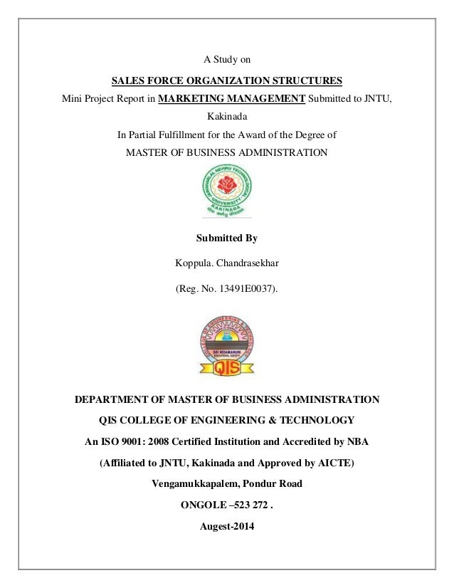 A Study on SALES FORCE ORGANIZATION STRUCTURES Mini Project Report in MARKETING MANAGEMENT Submitted to JNTU, Kakinada In ...