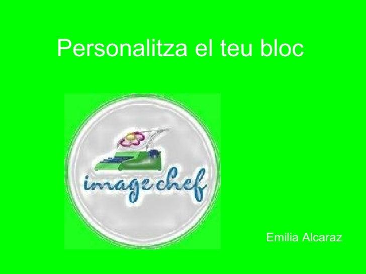 Personalitza el teu bloc  Emilia Alcaraz