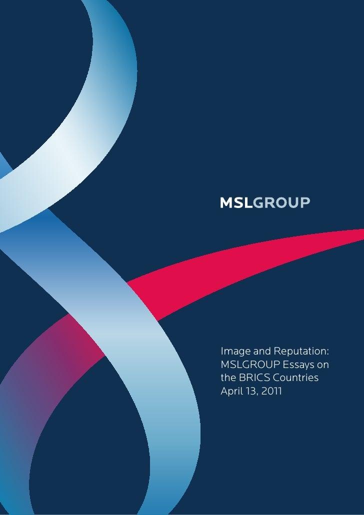 Image and Reputation:MSLGROUP Essays onthe BRICS CountriesApril 13, 2011