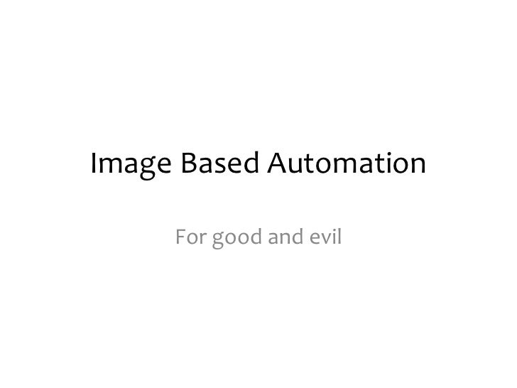 Image Based Automation<br />For good and evil<br />