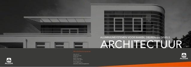 ARCHITECTUUR ALUMINIUMSYSTEMEN VOOR RAMEN, DEUREN EN GEVELS. Alcoa Architectuursystemen Daltonstraat 17 3846 BX Harderwijk...