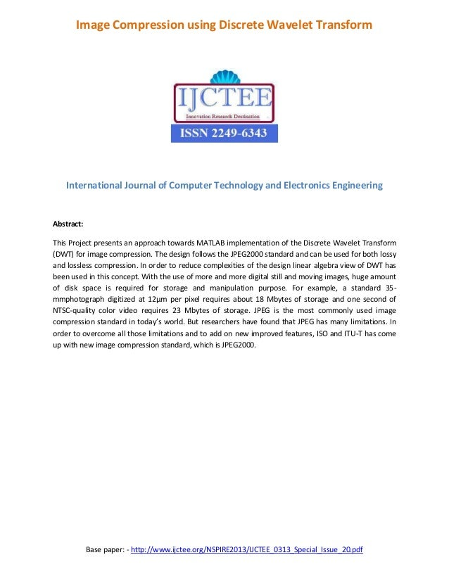 Base paper: - http://www.ijctee.org/NSPIRE2013/IJCTEE_0313_Special_Issue_20.pdf Image Compression using Discrete Wavelet T...