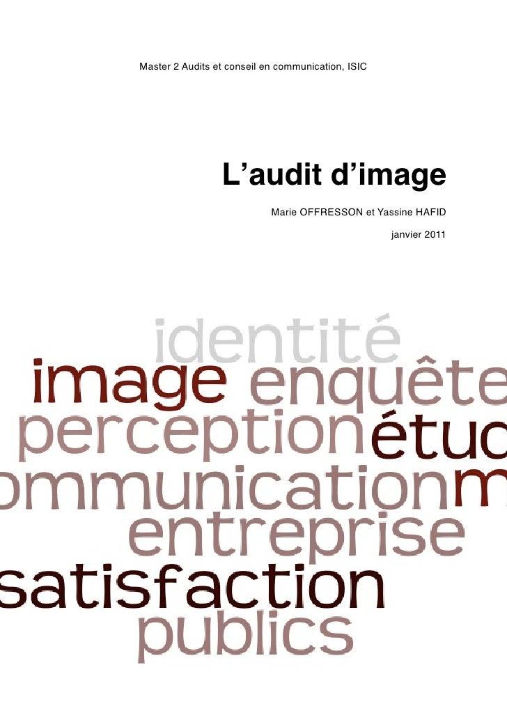 Master 2 Audits et conseil en communication, ISIC                 L'audit d'image                            Marie OFFRESS...