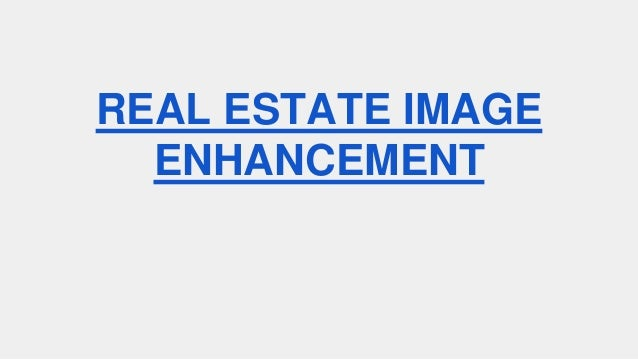 REAL ESTATE IMAGE ENHANCEMENT