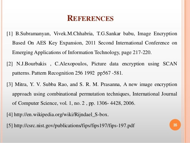 image encrption based on aes expansion Image encryption and decryption using aes algorithm explore explore scribd bestsellers explore by interests  it is based on aes key expansion in which the encryption process is a bit wise exclusive or operation of a set  image encryption using aes key expansion uploaded by sreeda perikamana.