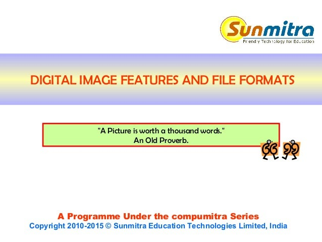 """A Programme Under the compumitra Series Copyright 2010-2015 © Sunmitra Education Technologies Limited, India """"A Picture is..."""