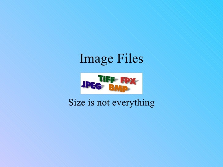Image Files Size is not everything