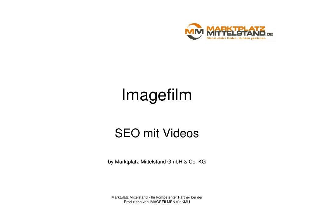 Imagefilm   SEO mit Videosby Marktplatz-Mittelstand GmbH & Co. KG Marktplatz Mittelstand - Ihr kompetenter Partner bei der...