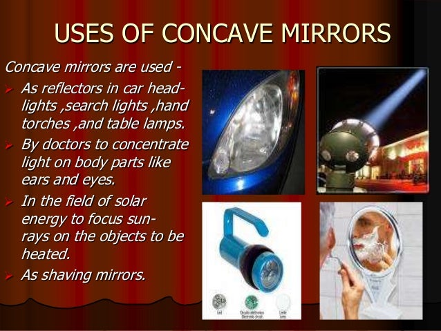 Image formed byconcave mirror for Uses of mirror