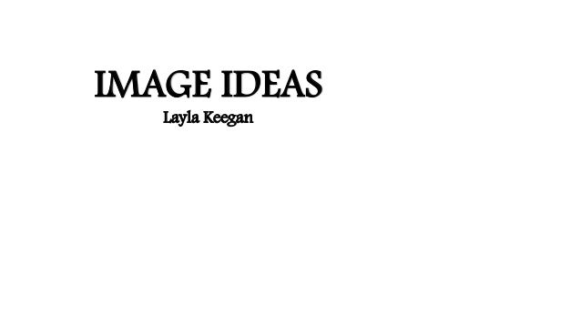 IMAGE IDEAS Layla Keegan