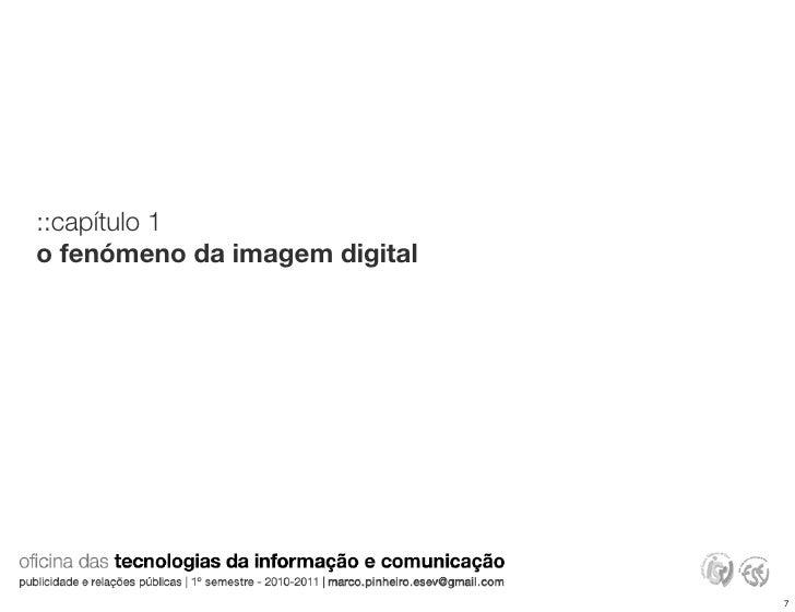 ::capítulo 1 o fenómeno da imagem digital                                    7