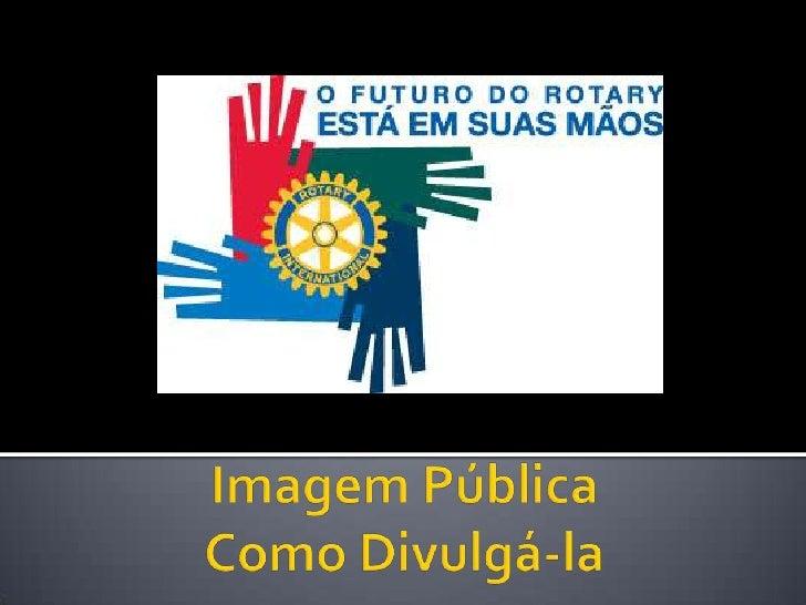Imagem Pública                                         Como Divulgá-la<br />