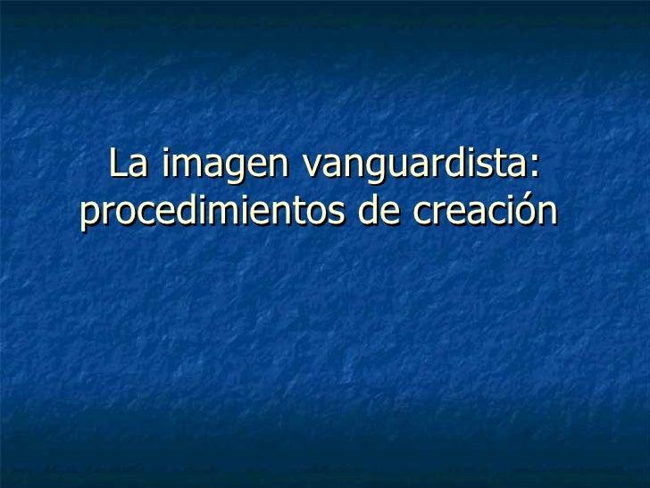 La imagen vanguardista: procedimientos de creación