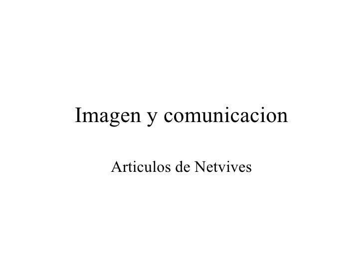 Imagen y comunicacion Articulos de Netvives