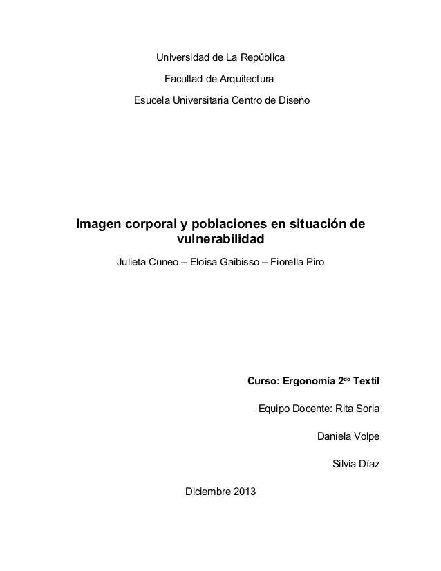 Universidad de La República Facultad de Arquitectura Esucela Universitaria Centro de Diseño  Imagen corporal y poblaciones...