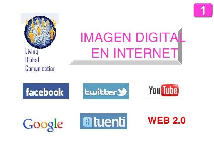 1<br />IMAGEN DIGITAL EN INTERNET<br />WEB 2.0<br />