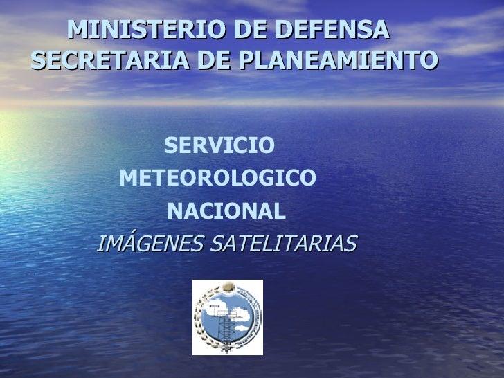 MINISTERIO DE DEFENSA SECRETARIA DE PLANEAMIENTO   <ul><ul><ul><ul><ul><li>SERVICIO </li></ul></ul></ul></ul></ul><ul><u...