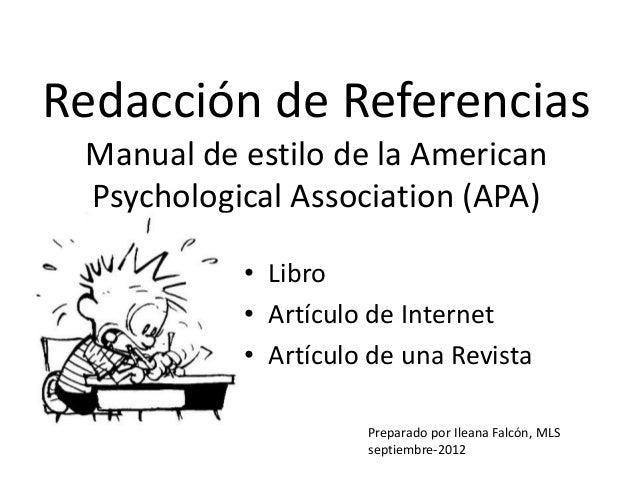 Redacción de Referencias Manual de estilo de la American Psychological Association (APA)           • Libro           • Art...