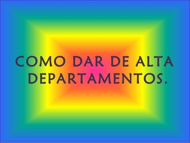COMO DAR DE ALTA DEPARTAMENTOS.