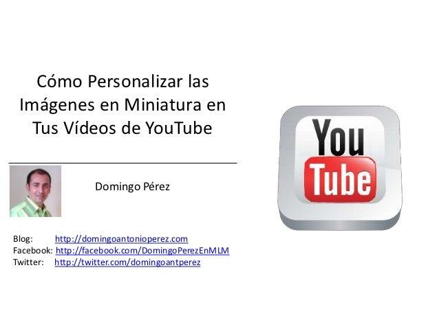 Cómo Personalizar las Imágenes en Miniatura en   Tus Vídeos de YouTube                                            d       ...