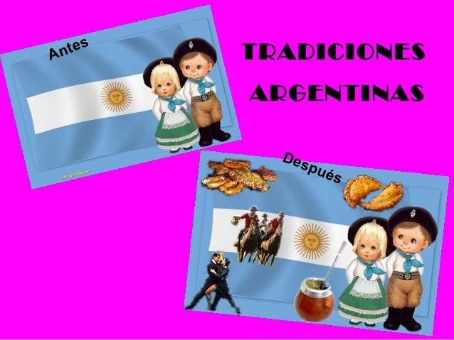 sAnte     TRADICIONES         ARGENTINAS           Des               pu   és