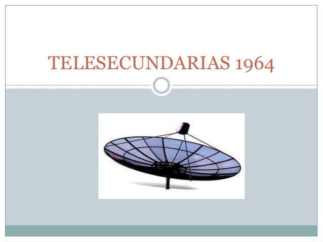 TELESECUNDARIAS 1964