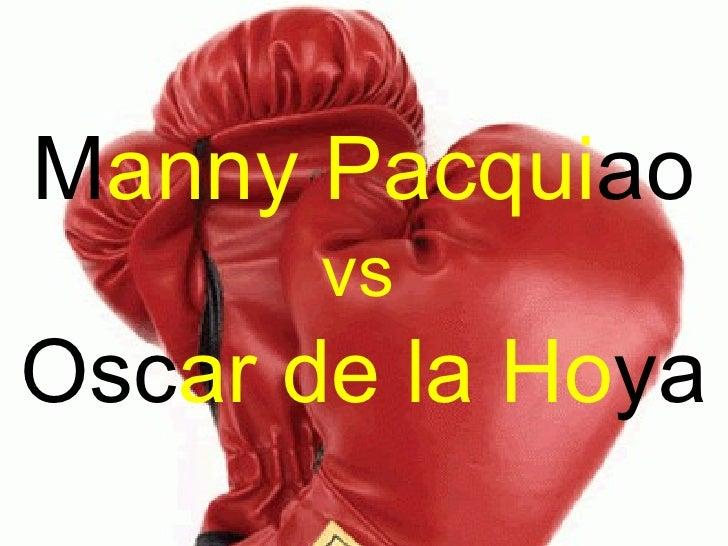 vs Osc ar de la Ho ya M anny Pacqui ao
