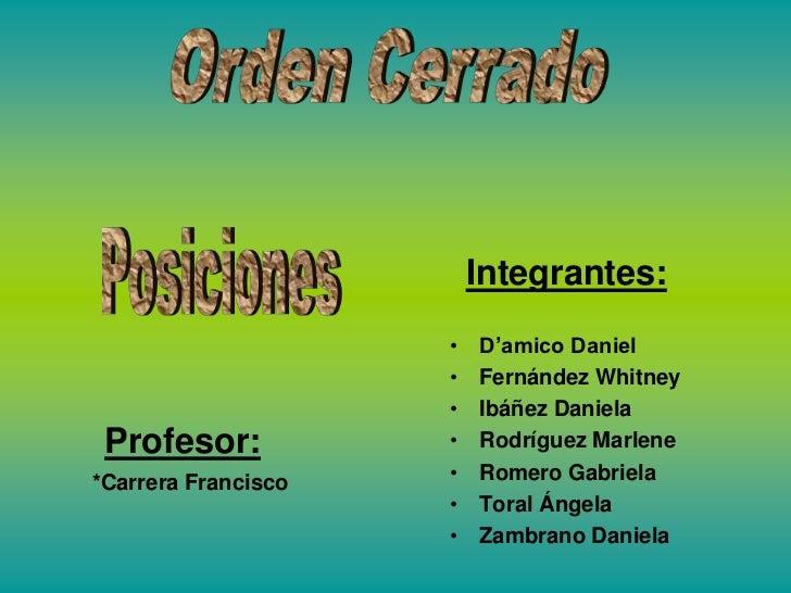 Integrantes:                     •   D'amico Daniel                     •   Fernández Whitney                     •   Ibáñ...