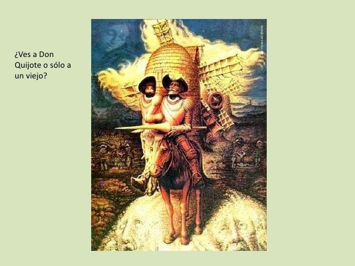 ¿Ves a Don Quijote o sólo a un viejo?<br />