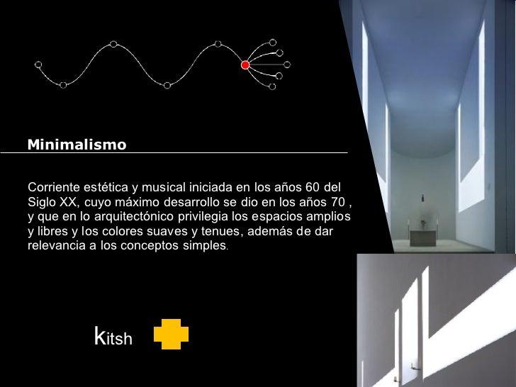 Minimalismo Corriente estética y musical iniciada en los años 60 del Siglo XX, cuyo máximo desarrollo se dio en los años 7...