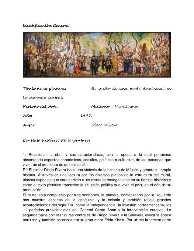 Identificación General Título de la pintura: El sueño de una tarde dominical en la alameda central. Período del Arte: Mode...