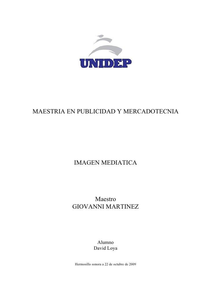 MAESTRIA EN PUBLICIDAD Y MERCADOTECNIA               IMAGEN MEDIATICA                    Maestro           GIOVANNI MARTIN...