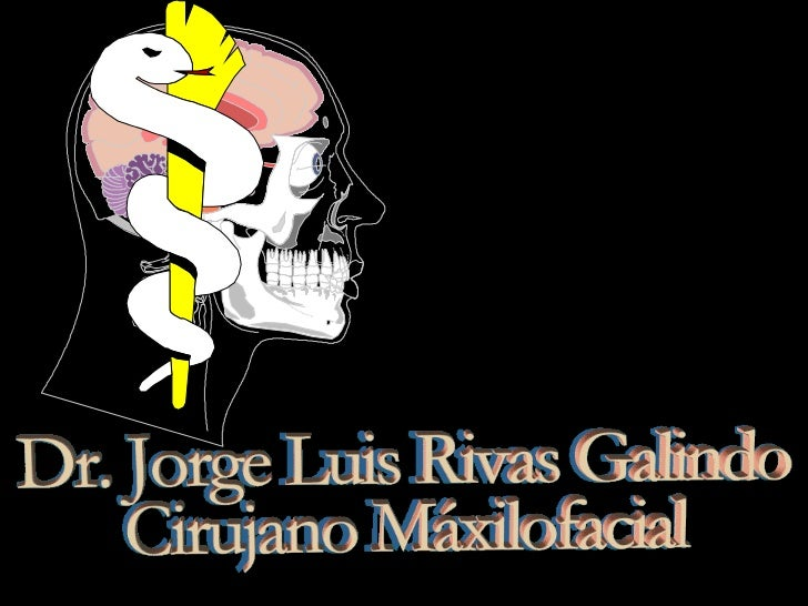 Dr. Jorge Luis Rivas Galindo, cirujano máxilofacial