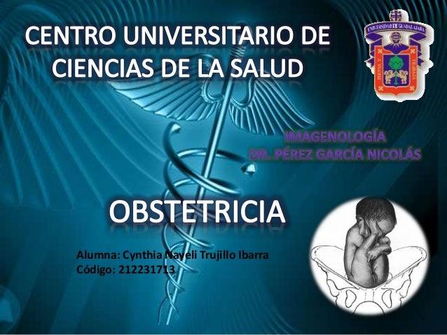 Alumna: Cynthia Nayeli Trujillo Ibarra  Código: 212231713
