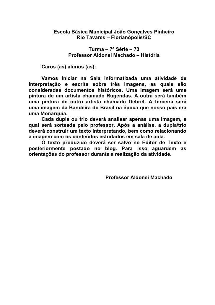 Escola Básica Municipal João Gonçalves Pinheiro                   Rio Tavares – Florianópolis/SC                        Tu...