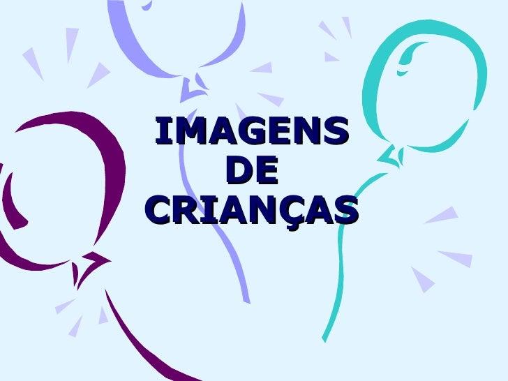 IMAGENS DE CRIANÇAS