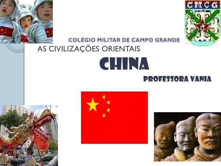 COLÉGIO MILITAR DE CAMPO GRANDEAS CIVILIZAÇÕES ORIENTAIS               China                            Professora vania