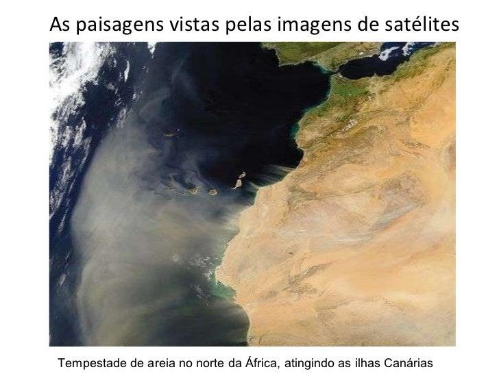 As paisagens vistas pelas imagens de satélites Tempestade de areia no norte da África, atingindo as ilhas Canárias