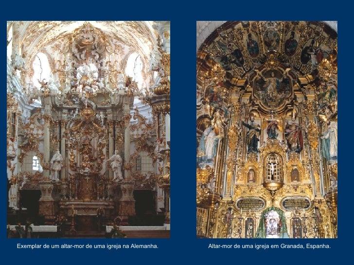 Exemplar de um altar-mor de uma igreja na Alemanha. Altar-mor de uma igreja em Granada, Espanha.