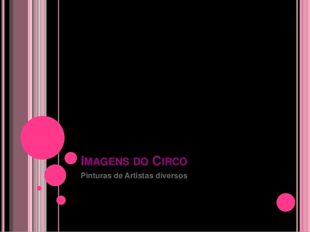 IMAGENS DO CIRCOPinturas de Artistas diversos