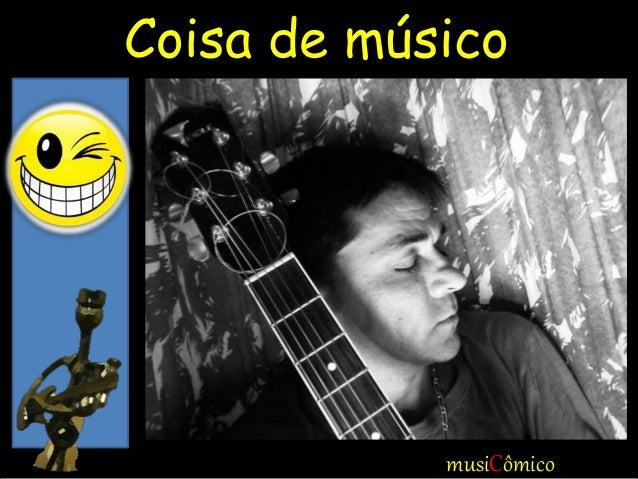 musiCômico Coisa de músico