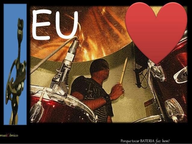 Porque canatr musiCômico EU Porque tocar BATERIA faz bem!