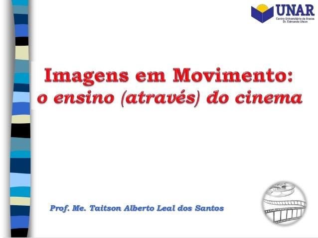 Prof. Me. Taitson Alberto Leal dos Santos